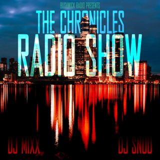 The Chronicles Radio Show Ep. 95 DJ Mixx-DJ Snuu