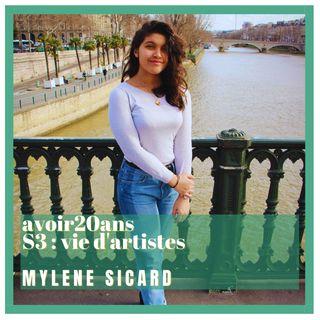 avoir 20 ans - S3/E2 : Mylène Sicard, comédienne - chanteuse - danseuse