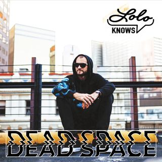 LOLO Knows DJ Mix... Dead Space, Orlando (Repopulate Mars)
