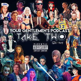 Take Two Gentlemen's Podcast