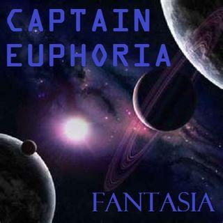 CAPTAIN EUPHORIA  -  FANTASIA