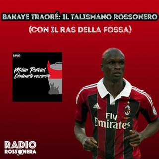 Bakaye Traore - Il talismano rossonero