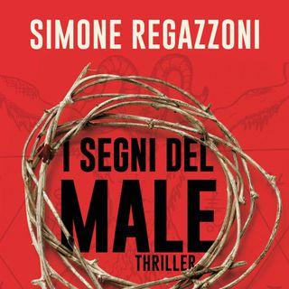 """Simone Regazzoni """"I segni del male"""""""