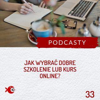 33 Jak wybrać dobre szkolenie lub kurs online?