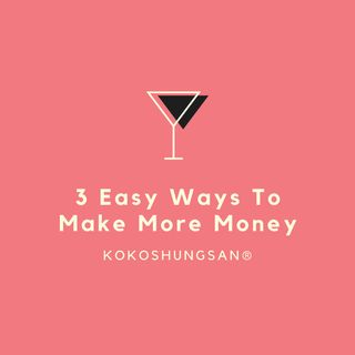3 Easy Ways To Make More Money This Year