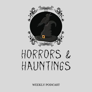 Horrors & Hauntings
