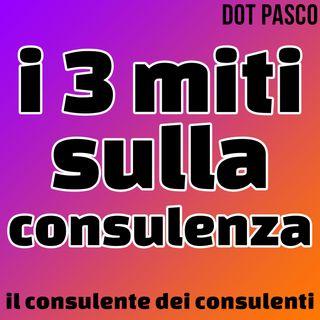 Consulente Marketing - I 3 miti sulla consulenza - Dot Pasco