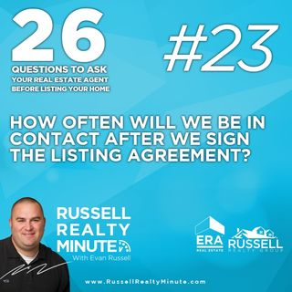 How often will we be in contact after we sign the listing agreement?
