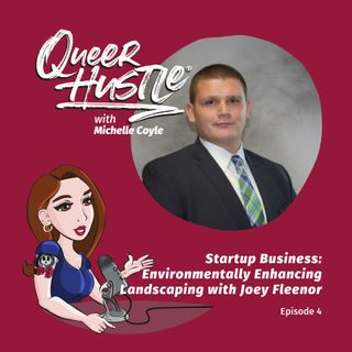 QH004 - Startup Business: Environmentally Enhancing Landscaping with Joey Fleenor