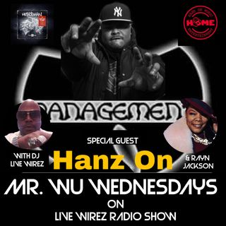 Wu Wednesday featuring HANZ ON