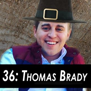 36 - Thomas Brady the Pilgrim