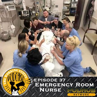 Episode 37: Emergency Room Nurse