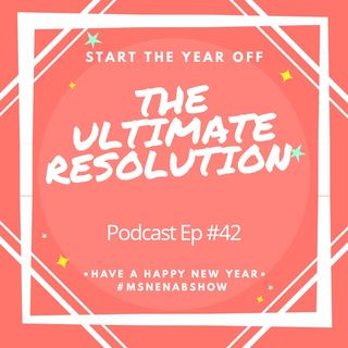 042 - The Ultimate Resolution For 2019