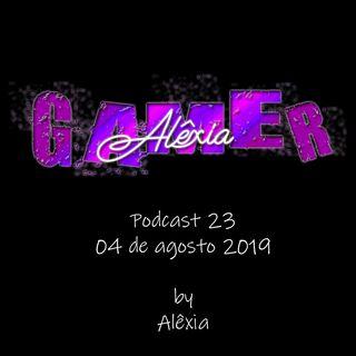 AlexiaGamer_Podcast23_04ago19
