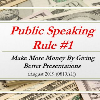 MAKE MORE MONEY: Public Speaking Rule #1
