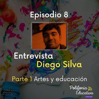 Diego Silva Parte 1 Las artes y la educación Episodio 8