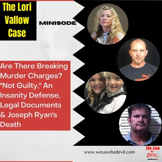 "The Lori Vallow Case: Murder Charges? ""Not Guilty,"" Insanity Defense, & Joseph Ryan's Death"