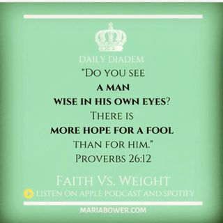 DAILY DIADEM: ARE YOU WISE IN YOUR OWN EYES?