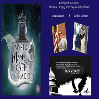 Matt Spellman, of Our Voice, USA, on Mystic Moon Cafe
