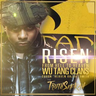 Risen From Hell To Heaven Chron Heaven Razah Smith Wu Tang Clan