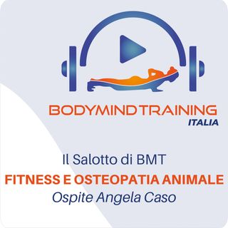 Fitness e Osteopatia per gli Animali | Il Salotto di BMT | Ospite Angela Caso