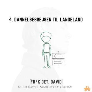4. Dannelsesrejsen til Langeland
