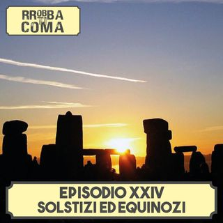 Solstizi ed Equinozi - Episodio 024