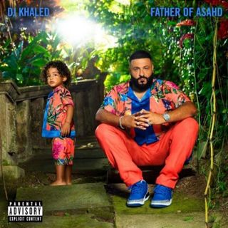DJ Khaled - Father of Asahd 2019