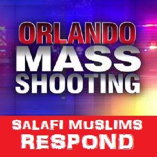 The Orlando Shooting: Salafi Muslims Respond