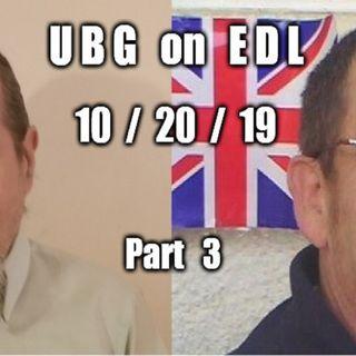 UBG On EDL : 10/20/19 - Part  3
