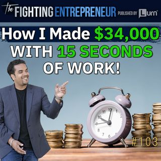 How I Made An Extra $ 34,000 In 15 Seconds Of Work. Big Lesson Learned.