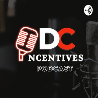 DC Incentives Podcast Ep. 16 With Sade Burrell