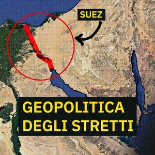 Perché chiudere il Canale di Suez è una pessima idea (Geopolitica degli Stretti)