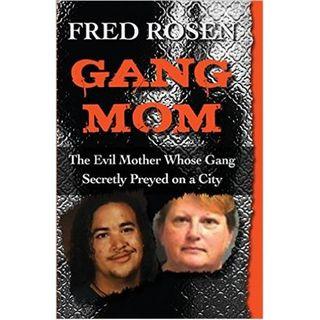 Gang Mom-Fred Rosen