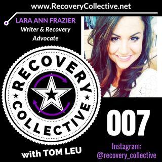 RC 007: Lara Ann Frazier-Writer & Recovery Advocate