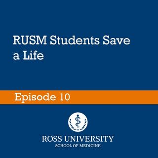 Episode 10 - RUSM students save a life