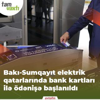 Bakı-Sumqayıt elektrik qatarlarında bank kartları ilə ödənişə başlanıldı | Tam vaxtı #9