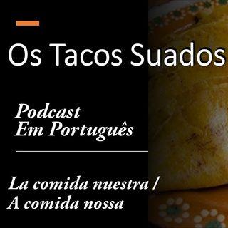 A comida nossa 05 Os Tacos Suados