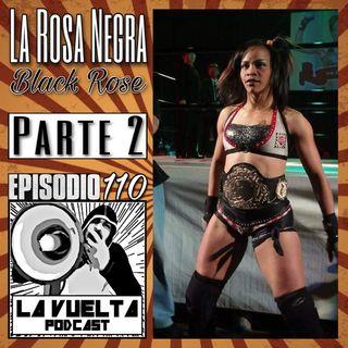 La Vuelta | La Rosa Negra PARTE 2 Episodio 110