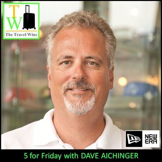 5 for Friday with Dave Aichinger