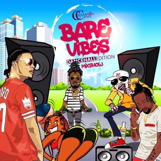 BARE VIBES MIXSHOW DANCEHALL EDITION  (EXPLICIT)