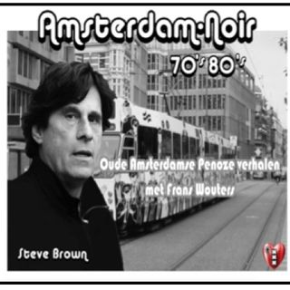 Steve Brown: Ouwe Amsterdamse Penose Gabbers Street Talk.
