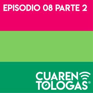 Episodio 09: Maternidades Parte 2