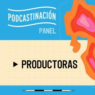PANEL - Productoras de Podcast