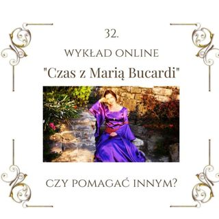 """Wykład """"Czas z Marią Bucardi"""" nr 32. Same problemy na drodze - rzucić to, czy iść dalej? Tu znajdziesz odpowiedź."""