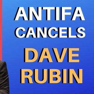 Antifa Cancels Dave Rubin