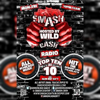 #SmashCashRadio Presents Top Ten At 10p And Sum Mo 💩!! Dec.7th