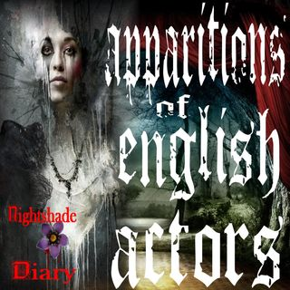Apparitions of English Actors | True Ghost Stories | Podcast