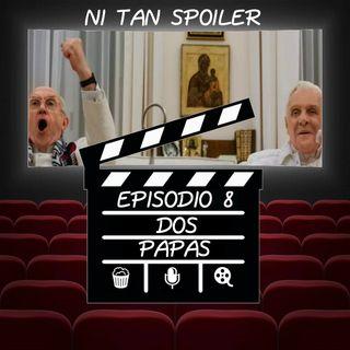 Episodio 8 - Los dos Papas