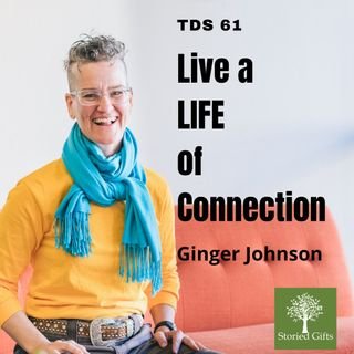 Life A Life of Rich Connection, Ginger Johnson